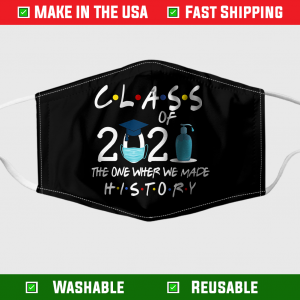 class-of-2021-the-one-where-we-made-history-face-mask