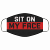 Sit On My Face Funny Naughty Face Mash